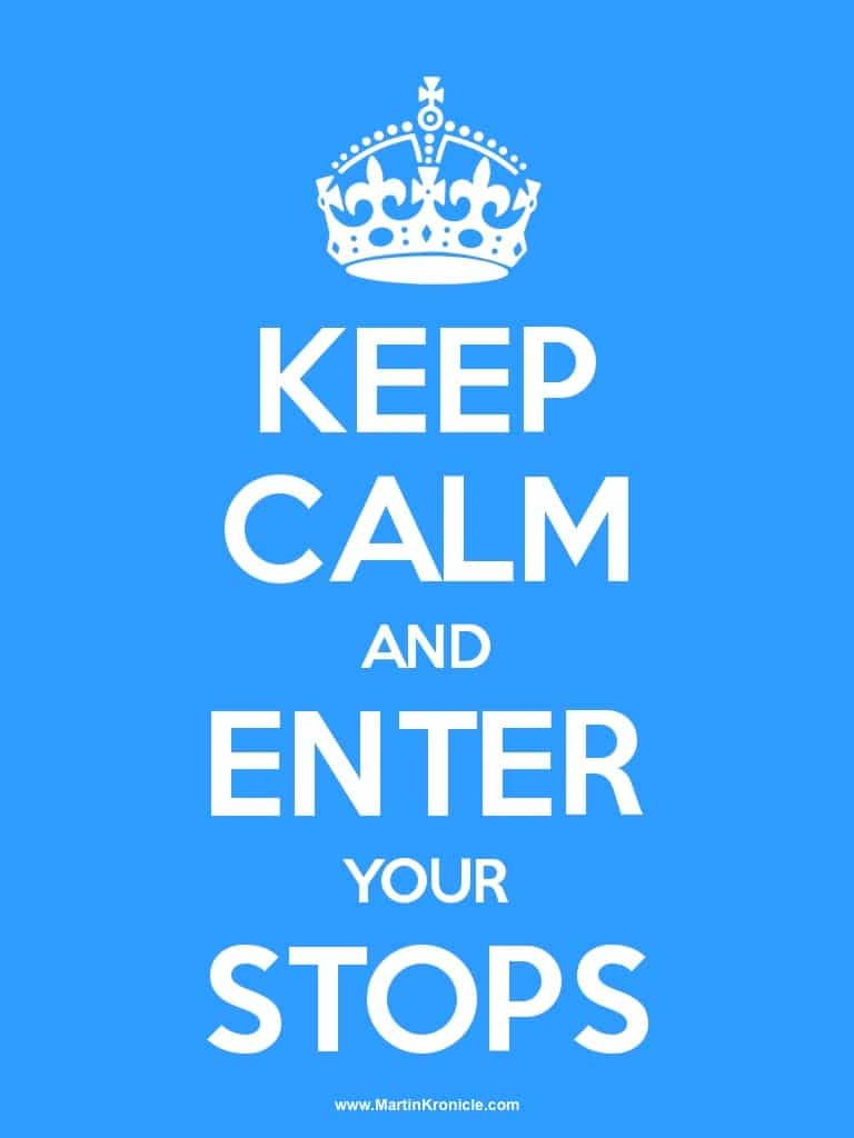 keepcalm Keep Calm and Enter Your Stops